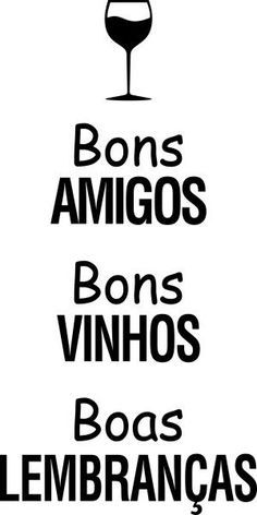 Adesivo Bons Amigos, Bons Vinhos - Vinil Studio English Thoughts, Posca, Wine Time, Wine And Spirits, Wine Recipes, Wines, Letters, Quotes, Tags