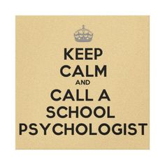 Keep Calm and Call A School Psychologist Canvas Stretched Canvas Prints