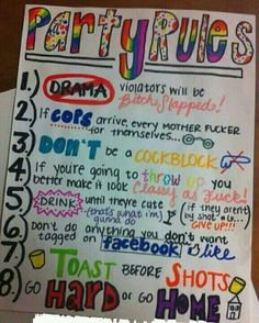◆☆Rules for partying◆☆ ~Dont follow them... then get out you betch~