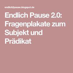 Endlich Pause 2.0: Fragenplakate zum Subjekt und Prädikat