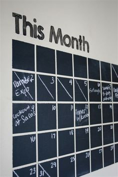 Chalkboard calendar...one day when I have a large enough wall.