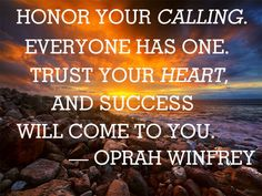 Oprah Winfrey: Honor Your Calling Oprah Quotes, Me Quotes, Motivational Quotes, Inspirational Quotes, Sucess Quotes, Oprah Winfrey, African American Quotes, American Women, Life Inspiration