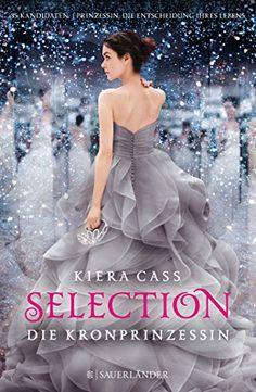 Selection - Die Kronprinzessin: Band 4: Amazon.de: Kiera Cass, Lisa-Marie Rust, Susann Friedrich: Bücher