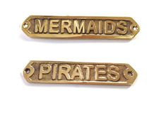 Brass Mermaids and Pirate Plaques for bathrooms at my future dream beach house.