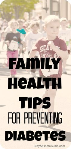 Family tips for preventing diabetes at StayAtHomeSusie.com