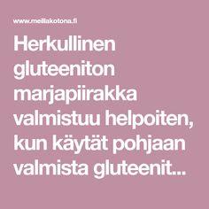 Herkullinen gluteeniton marjapiirakka valmistuu helpoiten, kun käytät pohjaan valmista gluteenitonta jauhoseosta. Kurkkaa ohje! Margarita, New Recipes, Gluten Free, Canning, Food, Drinks, Glutenfree, Beverages, Home Canning