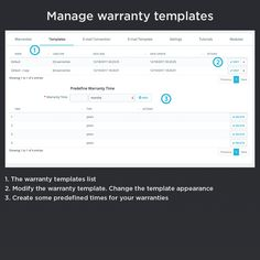 Manage warranty templates, the warranty templates list, modify the warranty template, change the template appearance, create some predefined times for your warranties.