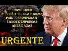 Trump vai pedir a prisão de Lula e Dilma por corromperem bancos e empres...