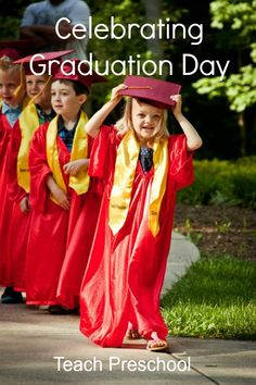 I like this graduation idea for my preschoolers...simple and yet very meaningful for the kiddos.
