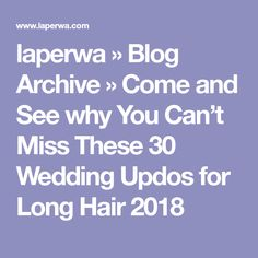 laperwa » Blog Archive » Come and See why You Can't Miss These 30 Wedding Updos for Long Hair 2018