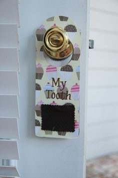 Tooth fairy door hangers.