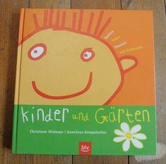 Kinder und Gärten Für Familien mit kleinen Kindern tolle Ideen rund um den Garten, fürs ganze Jahr