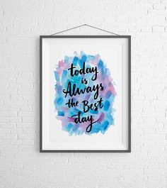 Today is the Best Day Quote Print Good Day Quotes, Quote Of The Day, Quote Prints, Inspirational Quotes, Good Things, Frame, Poster, Etsy, Good Morning Quotes