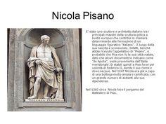 Nicola Pisano E' stato uno scultore e architetto italiano tra i principali maestri della scultura gotica a livello europeo che contribuì in maniera.>