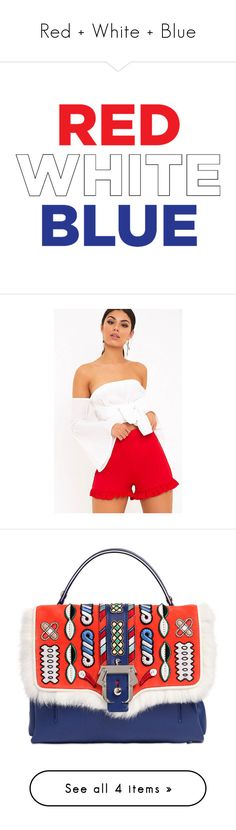 """Red + White + Blue"" by izabellmaya ❤ liked on Polyvore featuring phrase, quotes, saying, text, shorts, frilly shorts, ruffle trim shorts, highwaist shorts, red highwaisted shorts and red ruffle shorts"