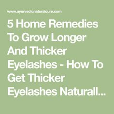 5 Home Remedies To Grow Longer And Thicker Eyelashes - How To Get Thicker Eyelashes Naturally   Ayurvedic Natural Cure Supplements