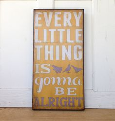Every+Little+Thing+is+Gonna+Be+Alright++by+emilyrooneydesigns,+$48.00