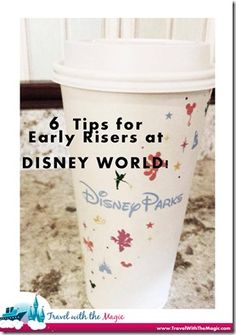 6 Tips for Early Risers at Disney World - Travel With The Magic | Travel Agent | Disney Vacation @amandabde