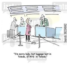 Airline Jokes Luggage | lost bags cartoon humor: I'm sorry, lady, but luggage lost in Toledo ...