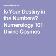 Is Your Destiny in the Numbers? Numerology 101 | Divine Cosmos