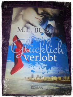 BunteBücherWelt: Glücklich verlobt - M.L. Busch