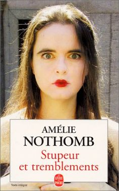"""Amelie Nothomb - it is in French but has been translated in English """"Fear and trembling"""". I hope it has been well translated because in French it is a great roman. This author is amazing ! I Love Books, Great Books, Books To Read, My Books, Book Writer, Book Authors, Amelie, Fear And Trembling, Book Log"""