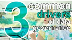 Here are the most common drivers for starting a data governance program.