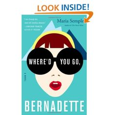 Amazon.com: Where'd You Go, Bernadette: A Novel (9780316204279): Maria Semple: Books