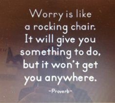 Worrying will get you nowhere #realtalk