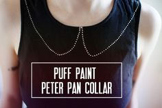 Puff paint peter pan collar #diy