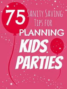 "Great Tips for Planning Kids Parties ""don't be afraid of chasing RSVPs"" -- love that!"