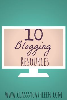 10 Blogging Resources. If you are a blogger, this is a must pin for you!