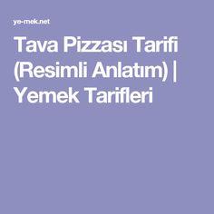 Tava Pizzası Tarifi (Resimli Anlatım) | Yemek Tarifleri