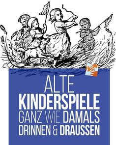 Alte Kinderspiele für drinnen und draußen: Anleitungen für Kinderspiele von damals