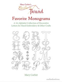 Brazilian Embroidery Patterns Mary Corbet's Needle 'n Thread — Favorite Monograms - A collection of 16 complete monogram alphabets perfect for hand embroidery and other crafts. Each letter has been carefully traced into clean line. Embroidery Letters, Hardanger Embroidery, Learn Embroidery, Hand Embroidery Stitches, Silk Ribbon Embroidery, Hand Embroidery Designs, Embroidery Techniques, Embroidery Kits, Embroidery Supplies