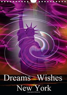 Dreams Wishes New York (Wall Calendar 2015 DIN A4 Portrait): By combining my artwork with innovative photography and digital editing of the works I ... calendar, 14 pages) (Calvendo Places) von Walter Zettl http://www.amazon.de/dp/1325048224/ref=cm_sw_r_pi_dp_oymSub15N7SSW