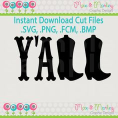 INSTANT DOWNLOAD Y'all with boots .svg .png .bmp .fcm .studio3 cutting files for use with Silhouette Studio Software Southern Cowboy Boots