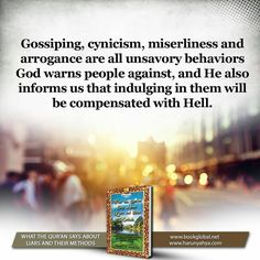 Gossiping, cynicism, miserliness and arrogance are all unsavory behaviors God warns people against, and He also informs us that indulging in them will be compensated with Hell. Quran, Behavior, Books, God, Sayings, Quotes, People, Behance, Dios