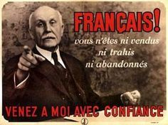 """Vichy propaganda poster where we can see Pétain saying: """" French you were not sold nor betrayed, follow me with confidence."""" Pin by Paolo Marzioli"""