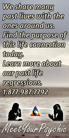 We share many past lives with the ones around us. Find the purpose of this life connection today.  Learn more about our past life regressions.Psychic Phone Readings 18779877792 #psychic #accurate   https://meetyourpsychic.com/welcome1