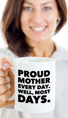 The perfect Mother's Day gift any mom will love. Funny quote that the whole family will laugh about. Proud mother every day. Well, most days. Also, a great gift for birthdays and Christmas from a son or daughter or some dumbass kids! for Mum Funny Mothers Day Gifts, Mother Gifts, Funny Gifts, Ceramic Coffee Cups, Coffee Mugs, Gifts In A Mug, Gifts For Mom, Christmas Jokes, Perfect Mother's Day Gift