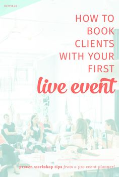 So you've been wanting to host your first live workshop or event, but you're not even sure where to start -- or how to convert it into actual paying clients and customers? These proven tips from a pro event planner are gold!