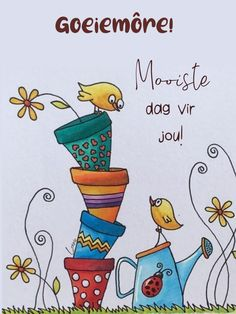 Afrikaanse Quotes, Goeie More, Good Morning World, Qoutes, Snoopy, Messages, Words, Mornings, Wisdom