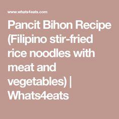 Pancit Bihon Recipe (Filipino stir-fried rice noodles with meat and ...