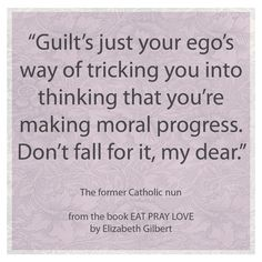 A quote from one of my favorite books, Eat Pray Love Elizabeth Gilbert Quotes, Book Quotes, Me Quotes, You Say It Best, Daily Mantra, Eat Pray Love, Mind Tricks, Meaningful Words, Spiritual Quotes