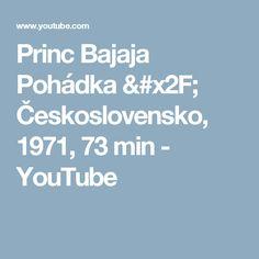 Princ Bajaja  Pohádka / Československo, 1971, 73 min - YouTube Princ, Youtube, Film, Movie, Film Stock, Cinema, Youtubers, Films, Youtube Movies