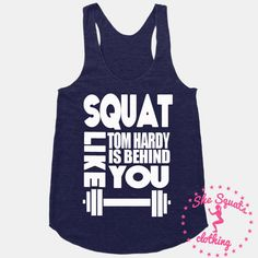 Squat Like Tom Hardy is Behind You Gym Tank by SheSquatsClothing, $23.95