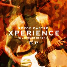 Xperience: Gil Cobain Hendrix EP (by:ROYCE CASTRO)