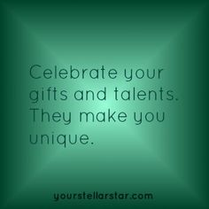 Celebrate your gifts and talents!