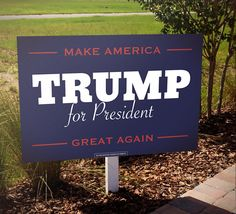 Trump For President Yard Sign